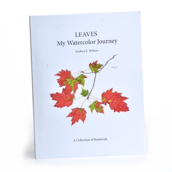Cover of the book, leaves my watercolor journey by Andrea E. Wilson, a Collection of Botanicals, red maple leaves in white paper